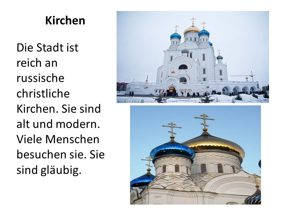 Kirchen Die Stadt ist reich an russische christliche Kirchen.