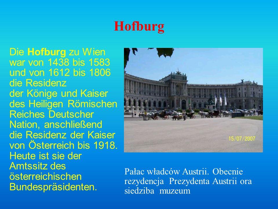 Hofburg Die Hofburg zu Wien war von 1438 bis 1583 und von 1612 bis 1806 die Residenz.