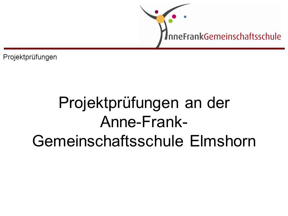 Projektprüfungen an der Anne-Frank-Gemeinschaftsschule Elmshorn