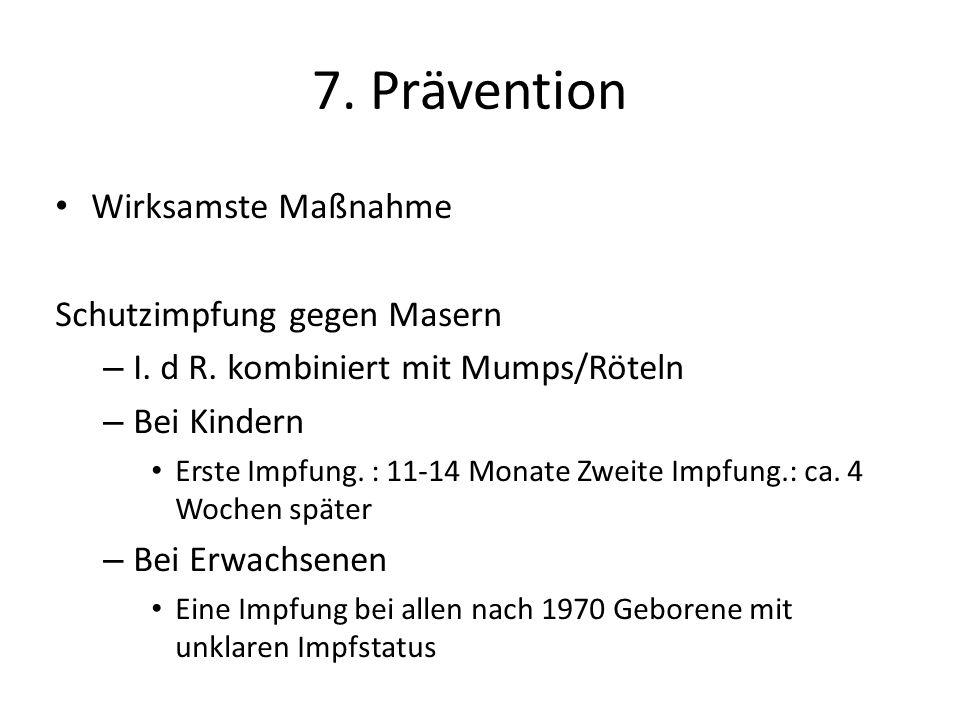 7. Prävention Wirksamste Maßnahme Schutzimpfung gegen Masern