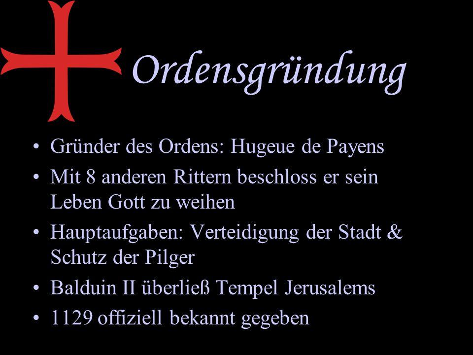Ordensgründung Gründer des Ordens: Hugeue de Payens