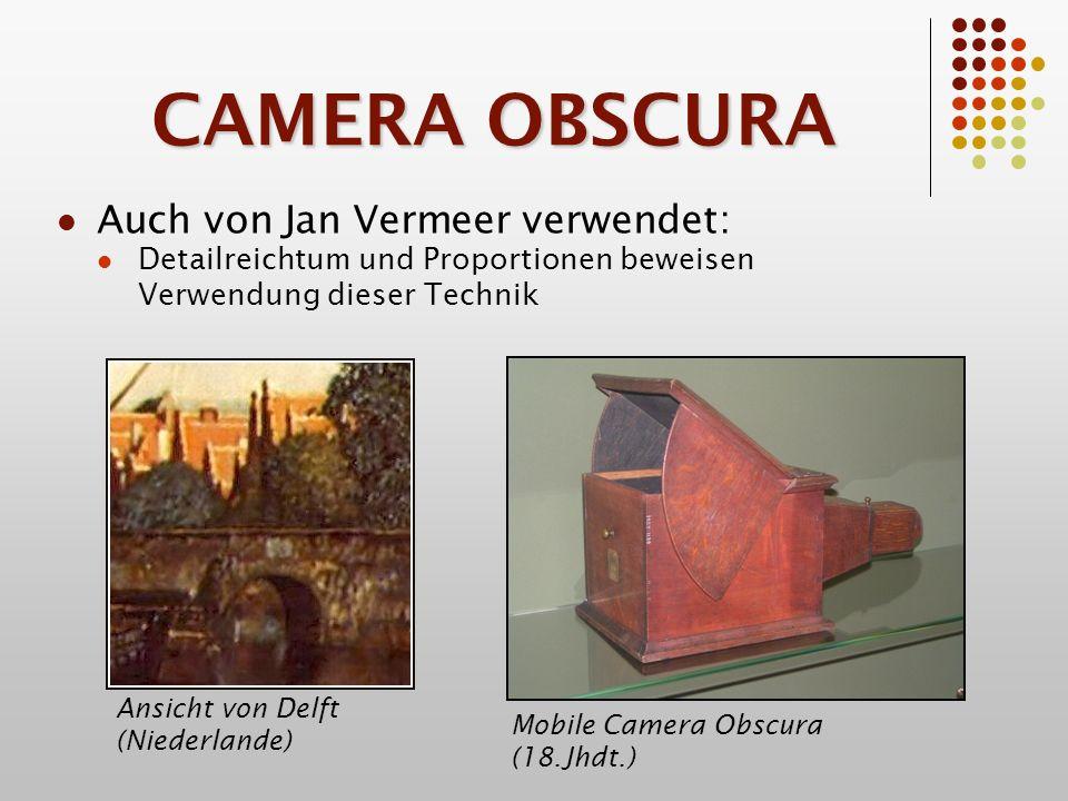 CAMERA OBSCURA Auch von Jan Vermeer verwendet: