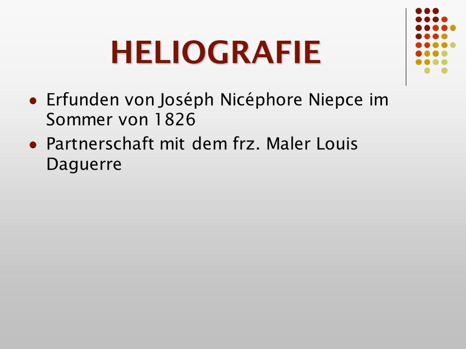 HELIOGRAFIE Erfunden von Joséph Nicéphore Niepce im Sommer von 1826