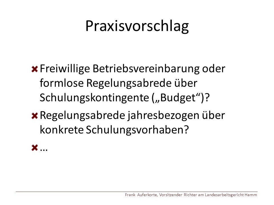 """Praxisvorschlag Freiwillige Betriebsvereinbarung oder formlose Regelungsabrede über Schulungskontingente (""""Budget )"""