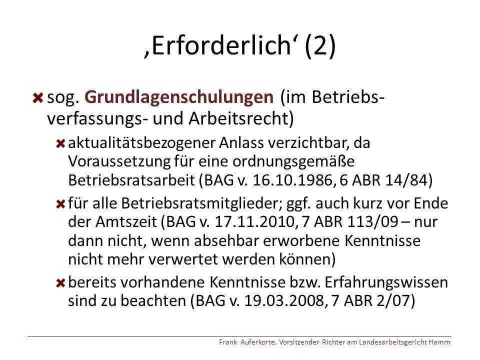 'Erforderlich' (2) sog. Grundlagenschulungen (im Betriebs-verfassungs- und Arbeitsrecht)