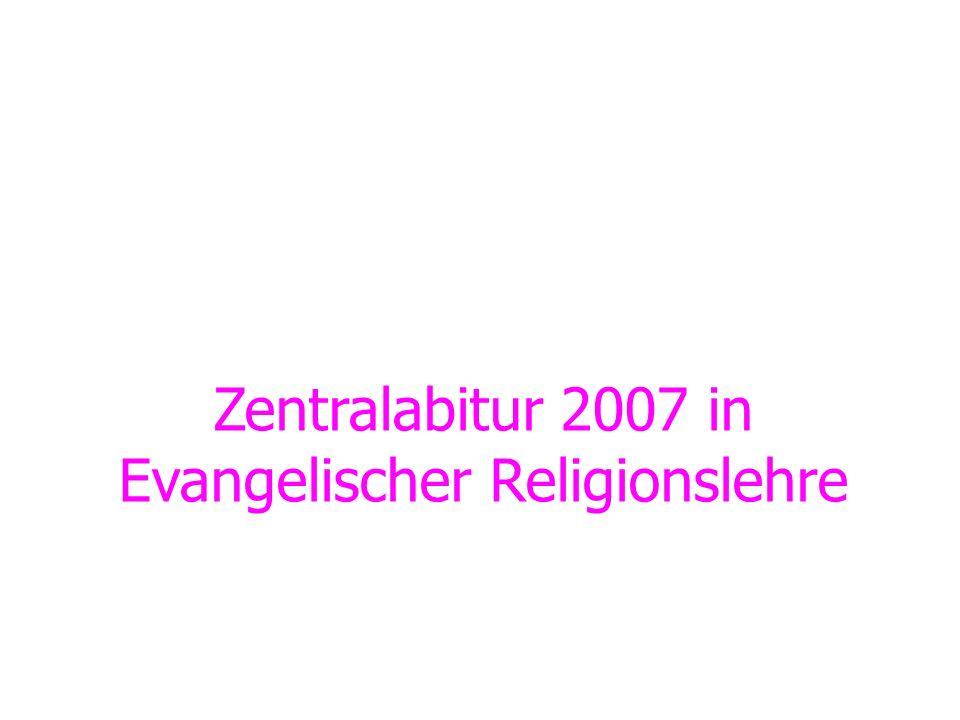 Zentralabitur 2007 in Evangelischer Religionslehre