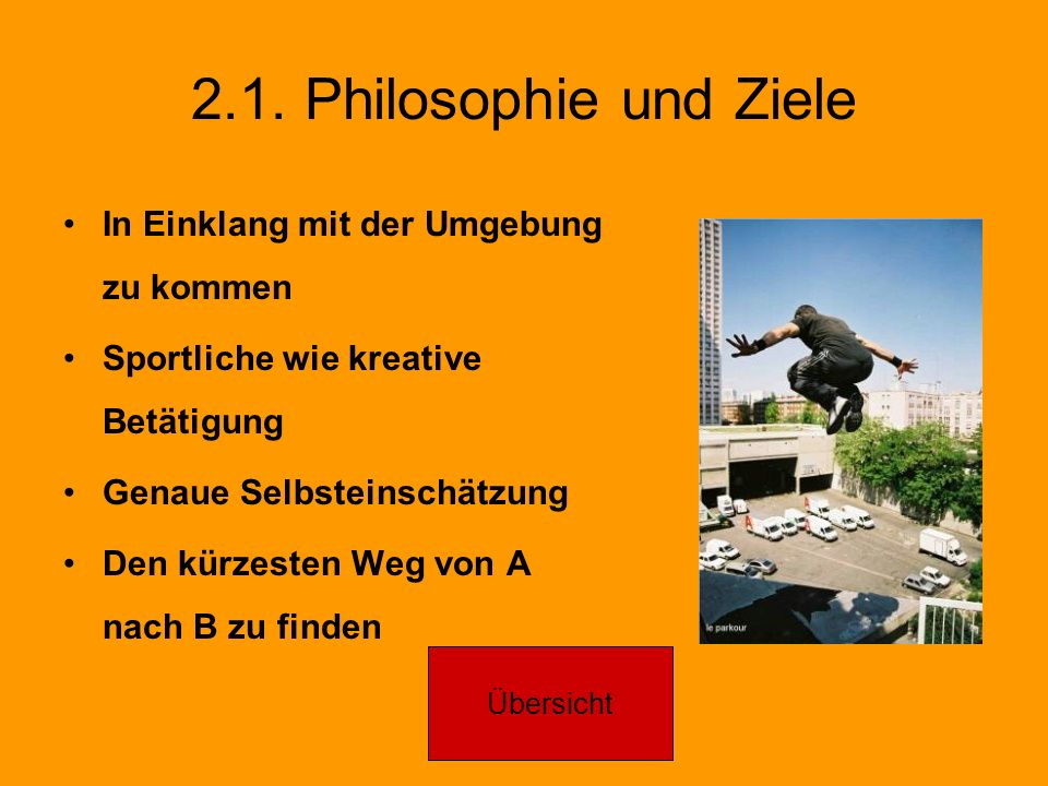 2.1. Philosophie und Ziele In Einklang mit der Umgebung zu kommen
