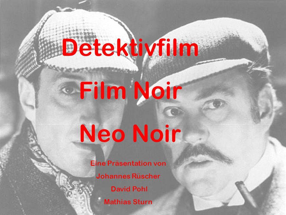 Detektivfilm Film Noir Neo Noir Eine Präsentation von Johannes Rüscher