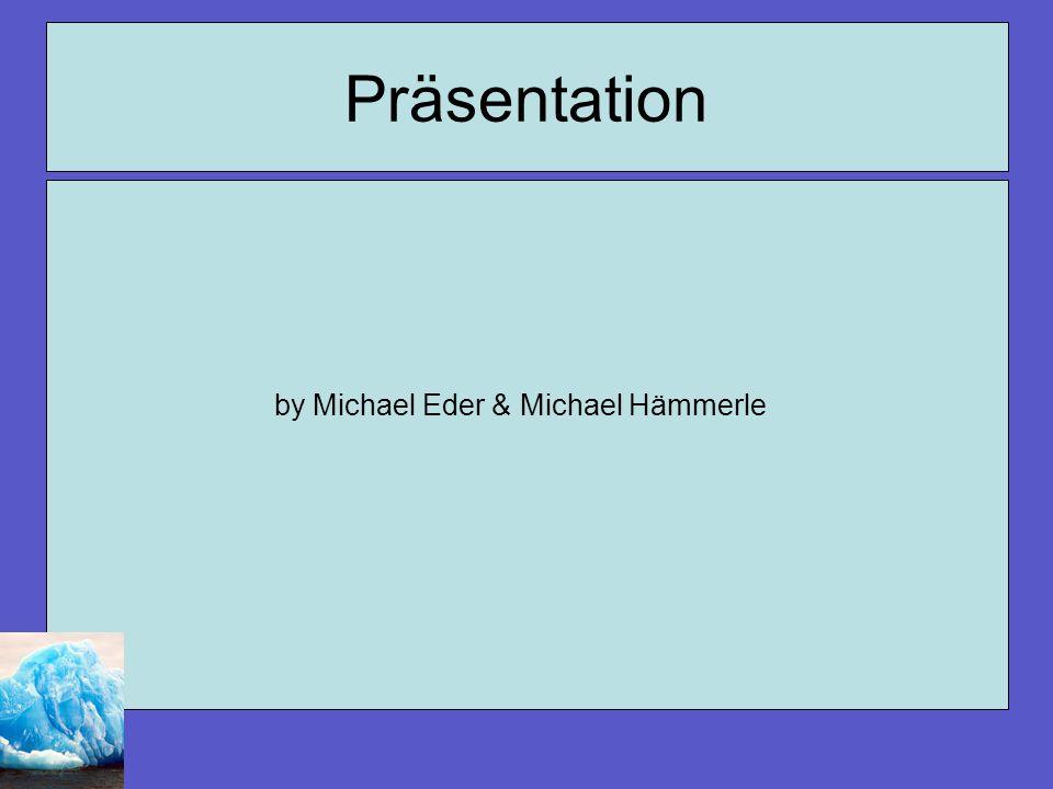 Präsentation by Michael Eder & Michael Hämmerle