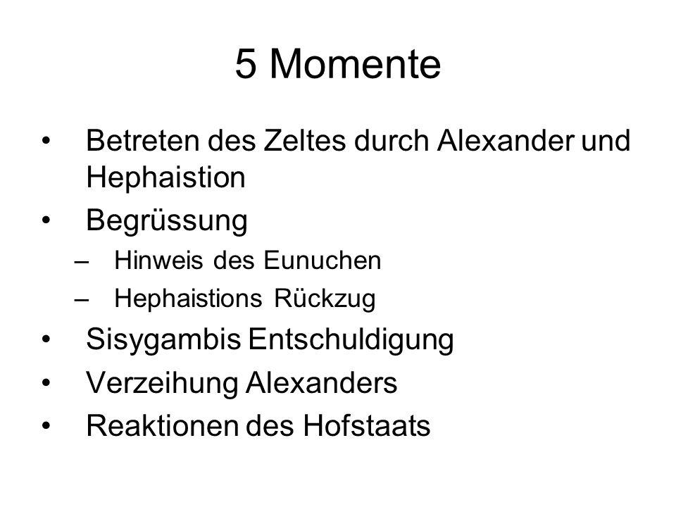 5 Momente Betreten des Zeltes durch Alexander und Hephaistion