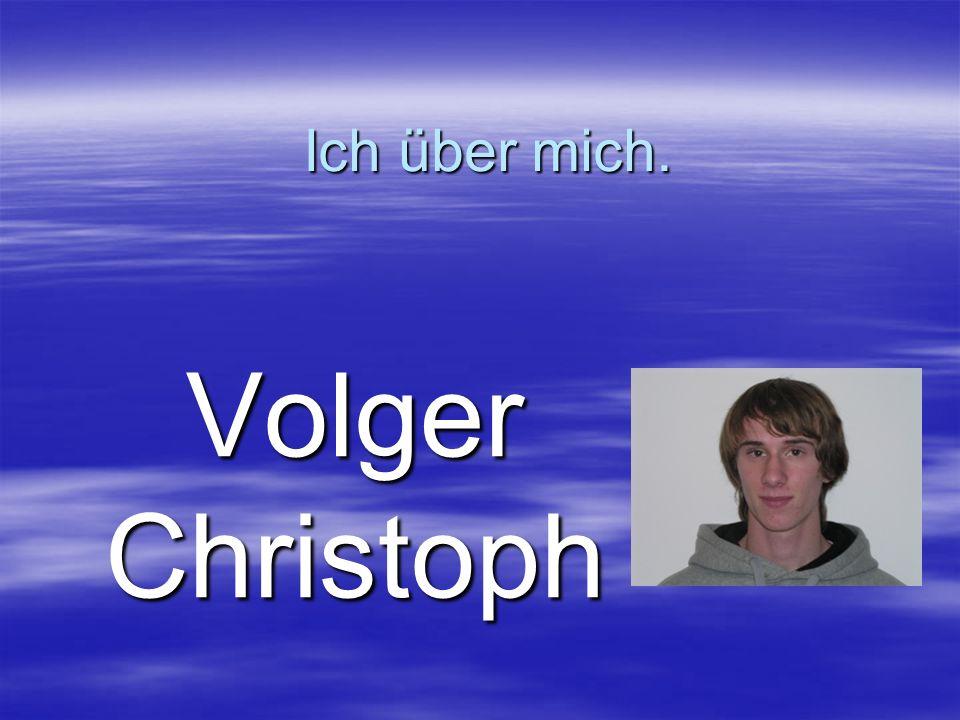 Ich über mich. Volger Christoph
