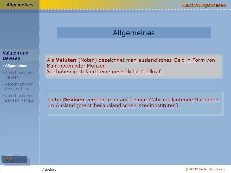 Allgemeines Allgemeines. Valuten und Devisen. Allgemeines. Abrechnung von Valuten. Abrechnung von Devisen, Kauf.