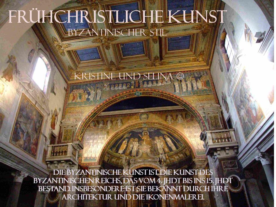 Frühchristliche Kunst byzantinischer Stil