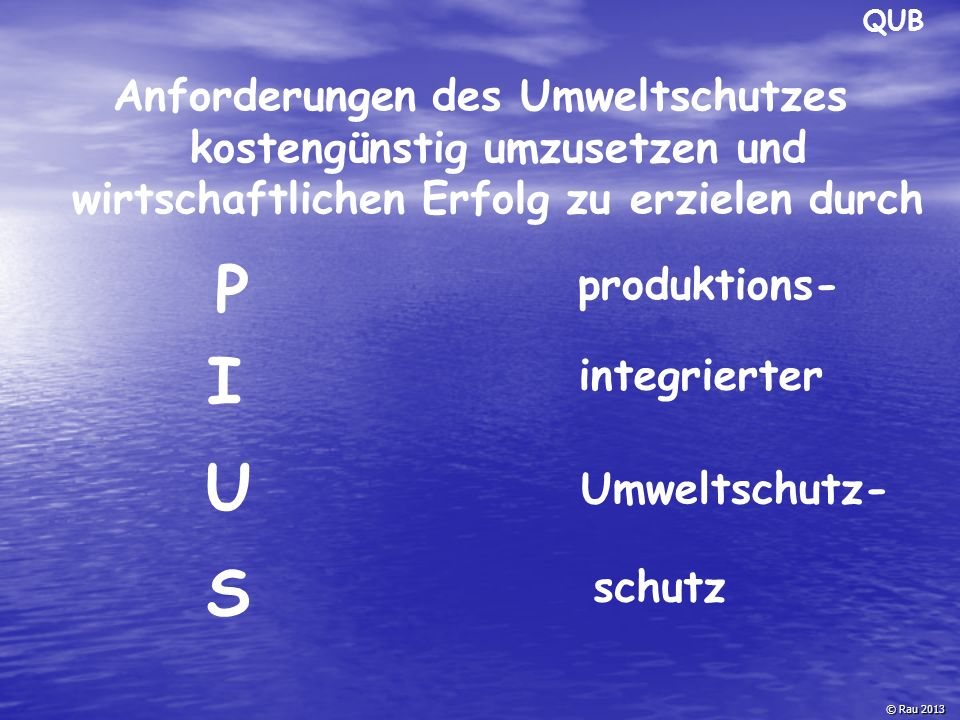 QUB Anforderungen des Umweltschutzes kostengünstig umzusetzen und wirtschaftlichen Erfolg zu erzielen durch.