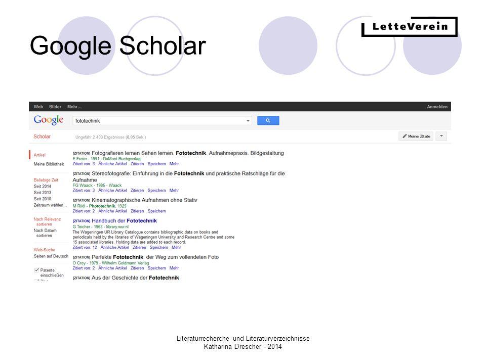 Google Scholar Literaturrecherche und Literaturverzeichnisse Katharina Drescher - 2014