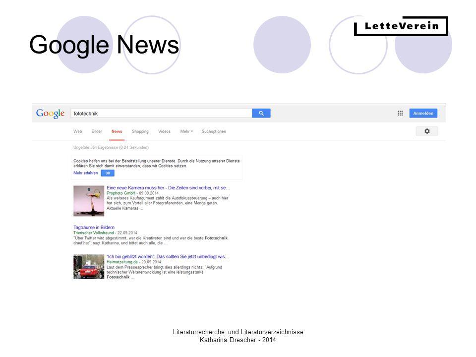 Google News Literaturrecherche und Literaturverzeichnisse Katharina Drescher - 2014