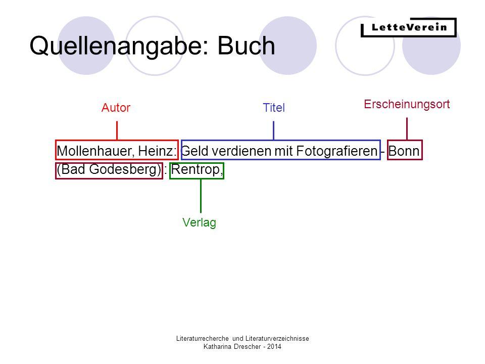 Quellenangabe: Buch Erscheinungsort. Autor. Titel. Mollenhauer, Heinz: Geld verdienen mit Fotografieren - Bonn (Bad Godesberg) : Rentrop,