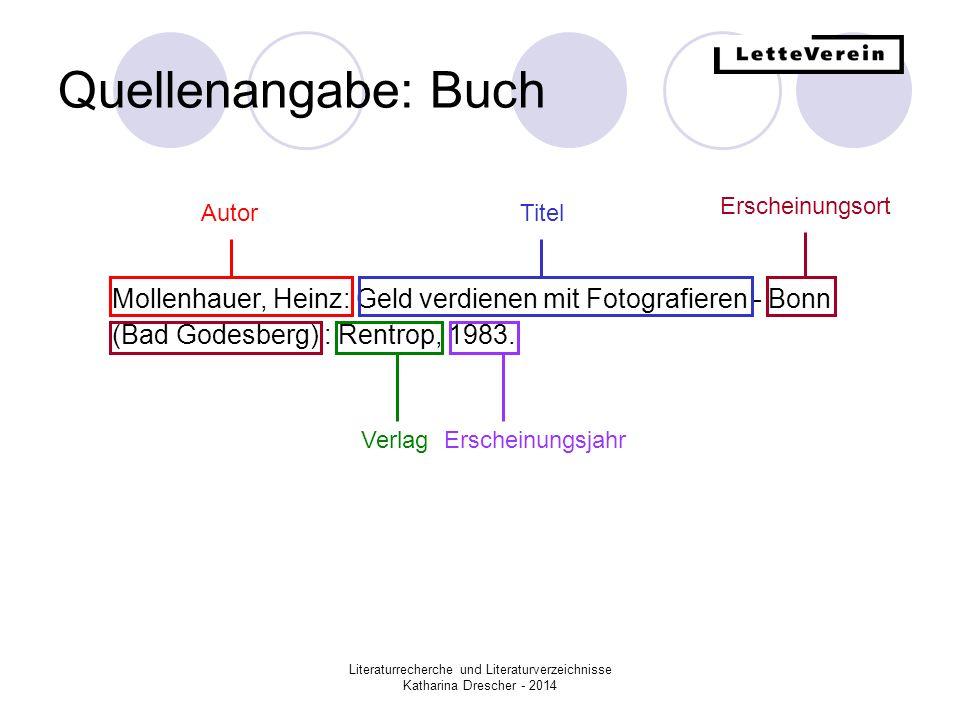 Quellenangabe: Buch Erscheinungsort. Autor. Titel. Mollenhauer, Heinz: Geld verdienen mit Fotografieren - Bonn (Bad Godesberg) : Rentrop, 1983.