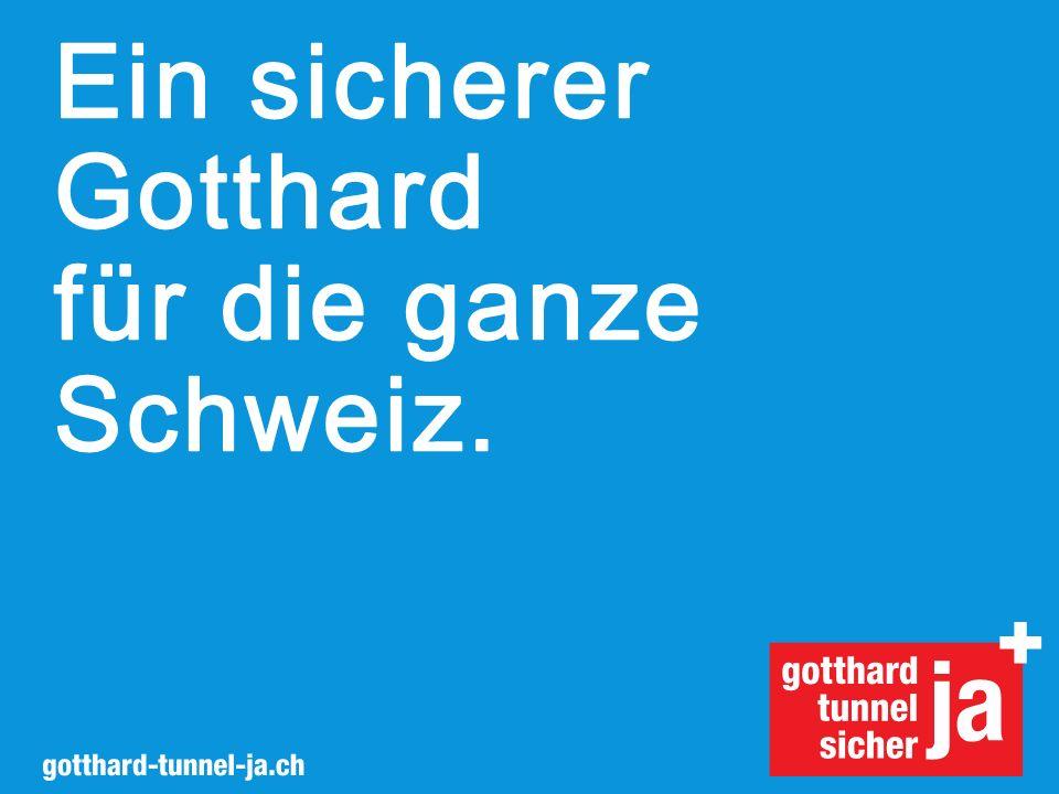 Ein sicherer Gotthard für die ganze Schweiz.