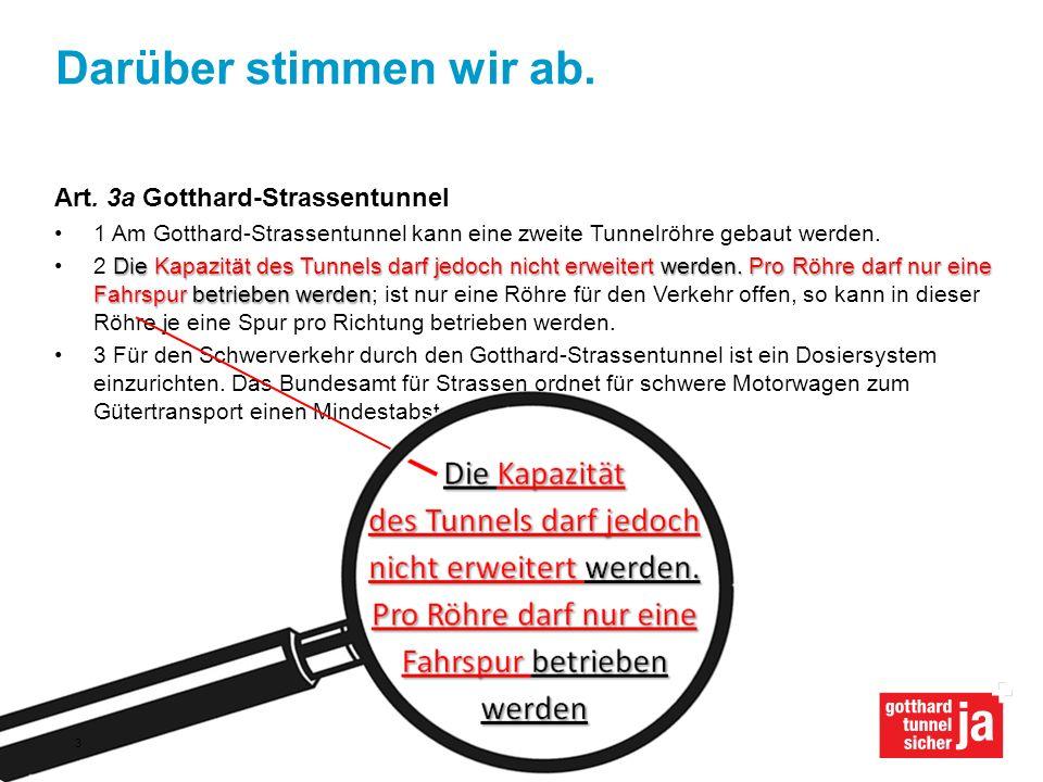 Darüber stimmen wir ab. Art. 3a Gotthard-Strassentunnel