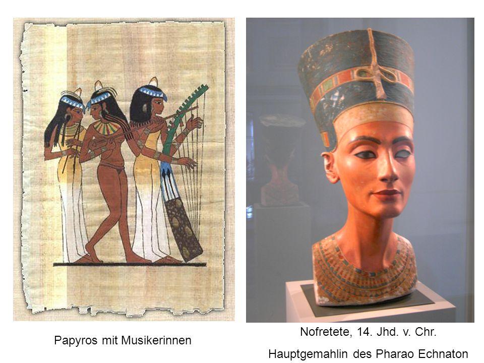 Hauptgemahlin des Pharao Echnaton Papyros mit Musikerinnen