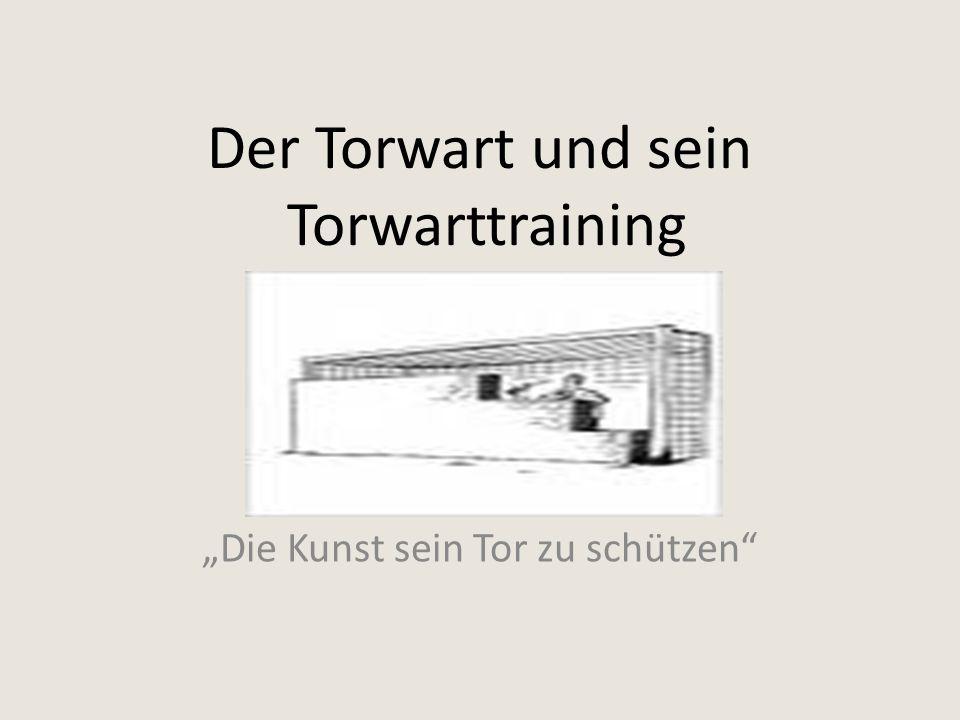 Der Torwart und sein Torwarttraining