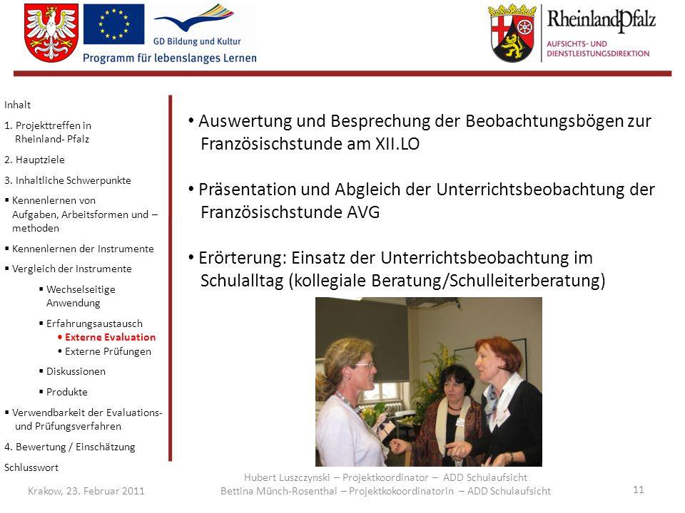 Inhalt 1. Projekttreffen in Rheinland- Pfalz. 2. Hauptziele. 3. Inhaltliche Schwerpunkte.