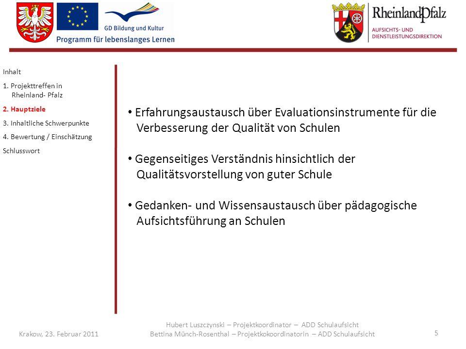 Inhalt 1. Projekttreffen in Rheinland- Pfalz. 2. Hauptziele. 3. Inhaltliche Schwerpunkte. 4. Bewertung / Einschätzung.
