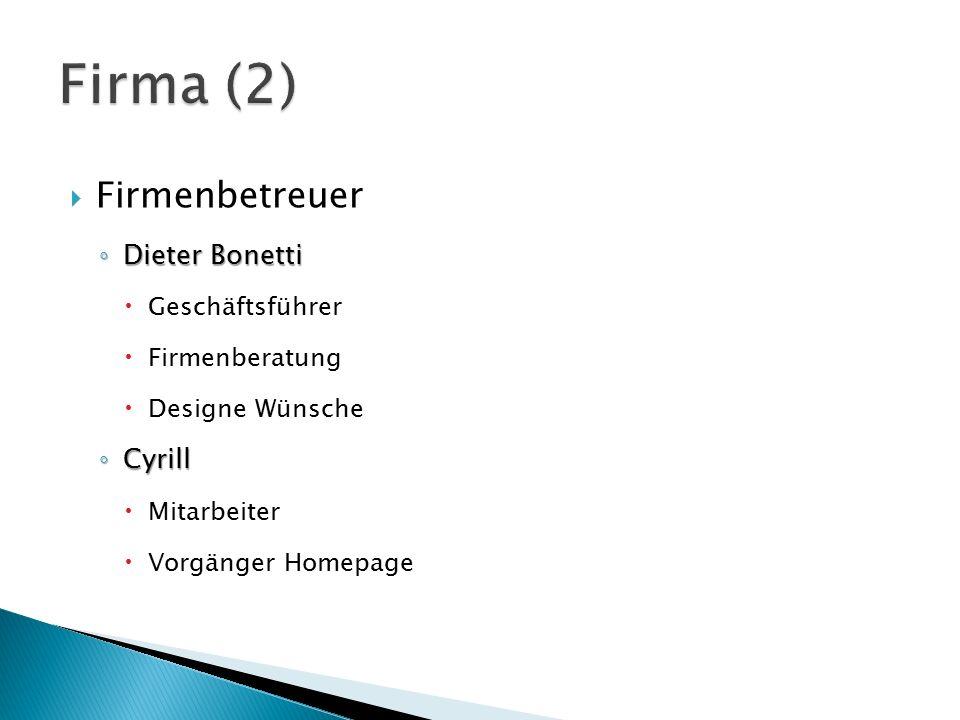 Firma (2) Firmenbetreuer Dieter Bonetti Cyrill Geschäftsführer