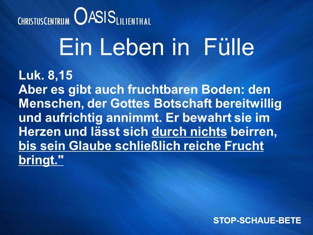 Ein Leben in Fülle Luk. 8,15.