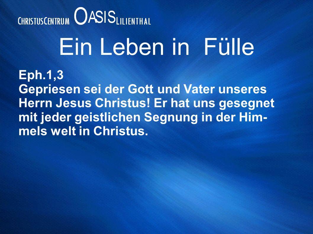 Ein Leben in Fülle Eph.1,3.