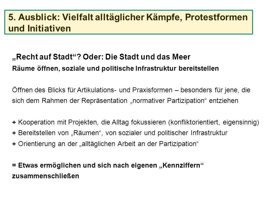 5. Ausblick: Vielfalt alltäglicher Kämpfe, Protestformen und Initiativen