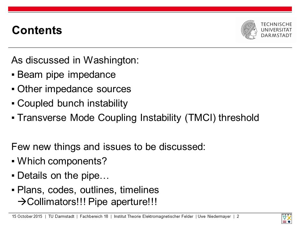 Contents As discussed in Washington: Beam pipe impedance