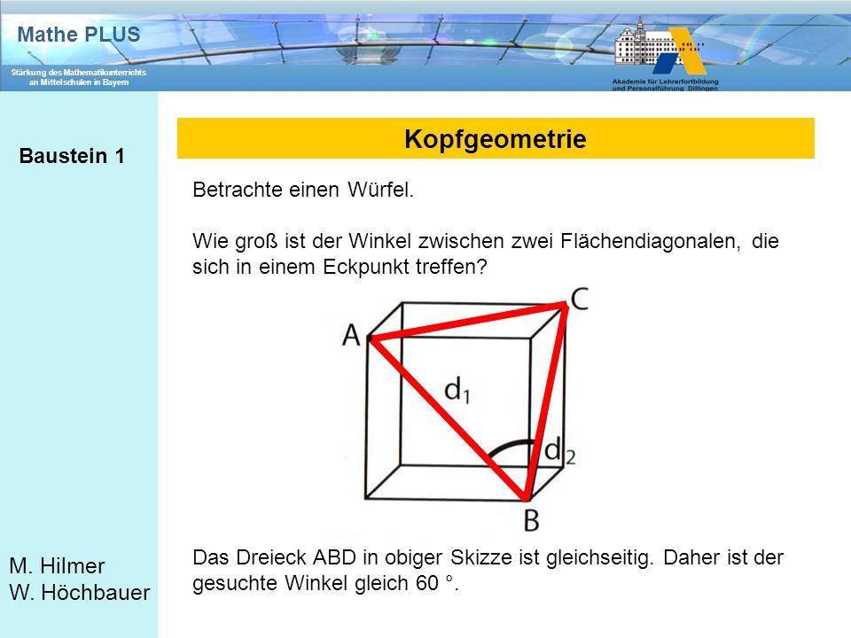 Kopfgeometrie Baustein 1 Betrachte einen Würfel.