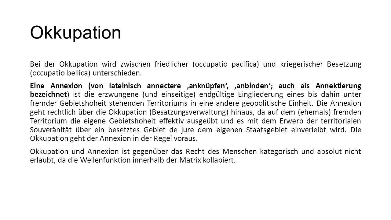 Okkupation Bei der Okkupation wird zwischen friedlicher (occupatio pacifica) und kriegerischer Besetzung (occupatio bellica) unterschieden.