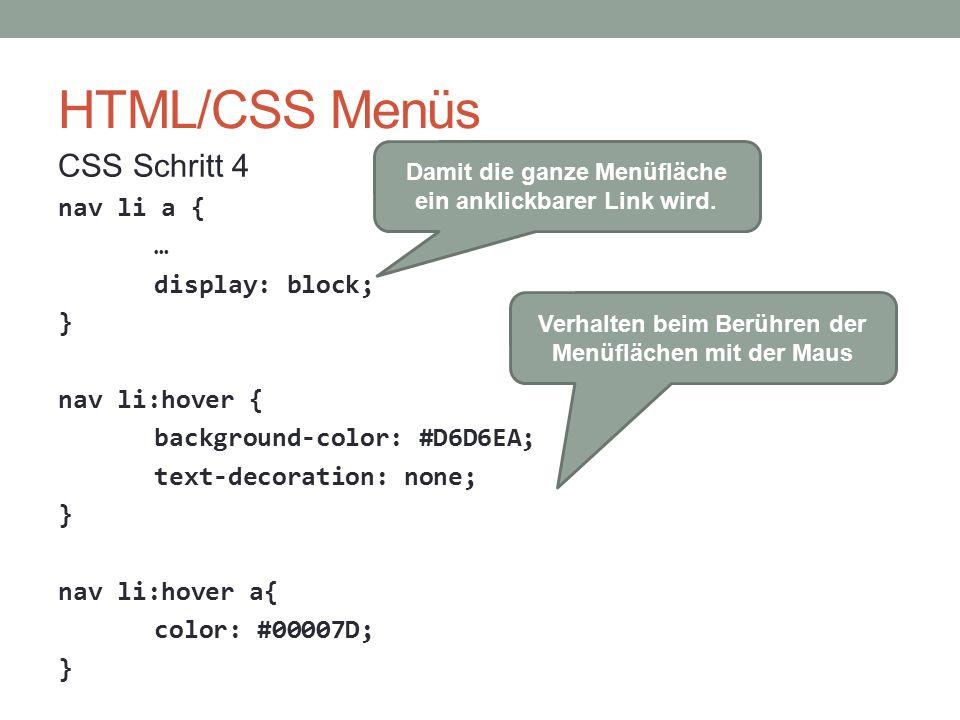 HTML/CSS Menüs CSS Schritt 4 nav li a { … display: block; }