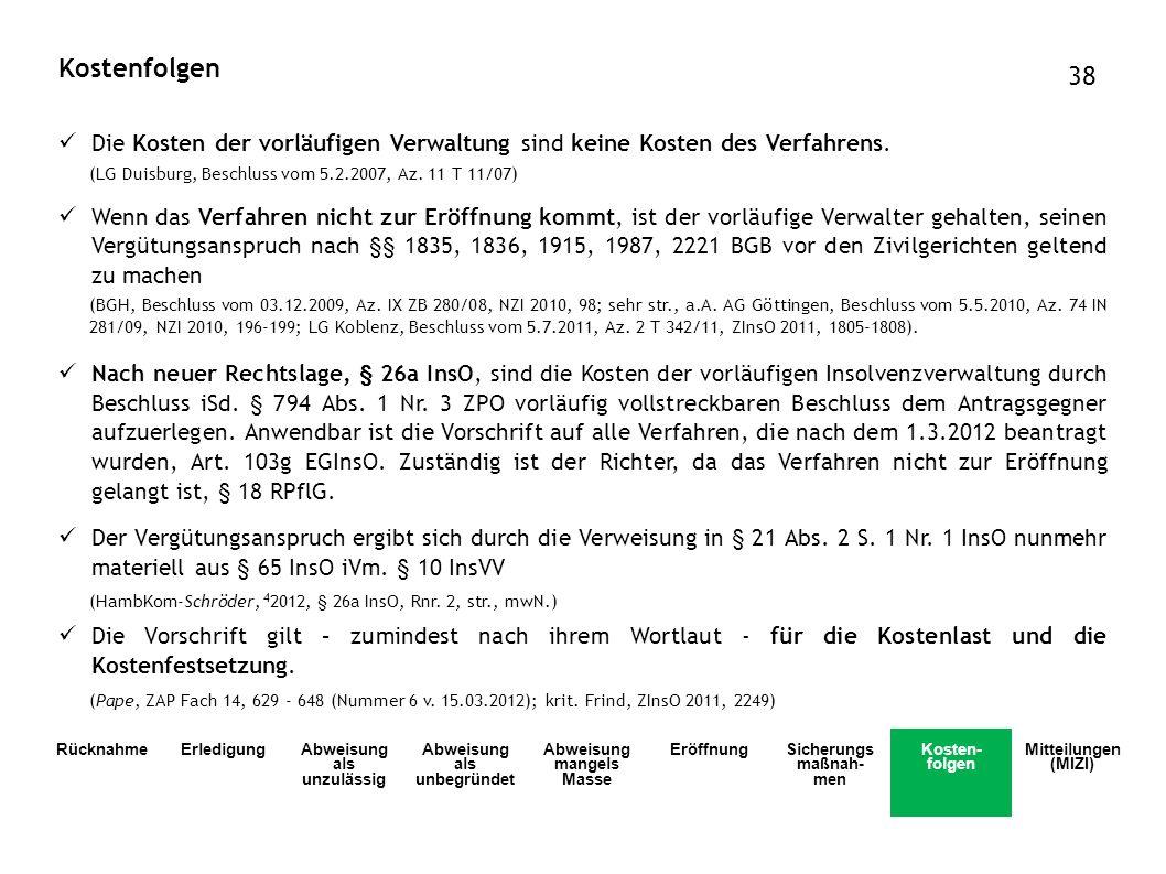 Kostenfolgen 38. Die Kosten der vorläufigen Verwaltung sind keine Kosten des Verfahrens. (LG Duisburg, Beschluss vom 5.2.2007, Az. 11 T 11/07)