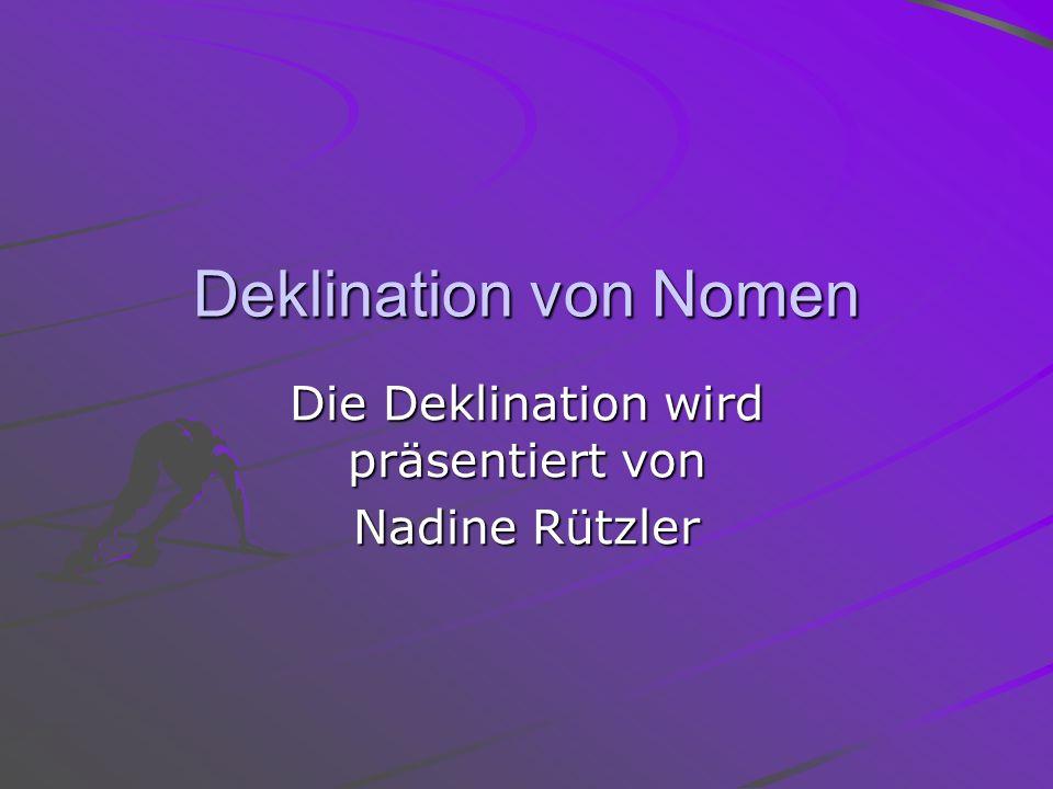 Die Deklination wird präsentiert von Nadine Rützler