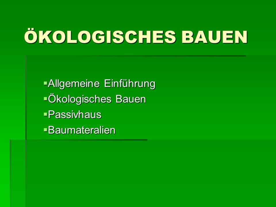 Allgemeine Einführung Ökologisches Bauen Passivhaus Baumateralien