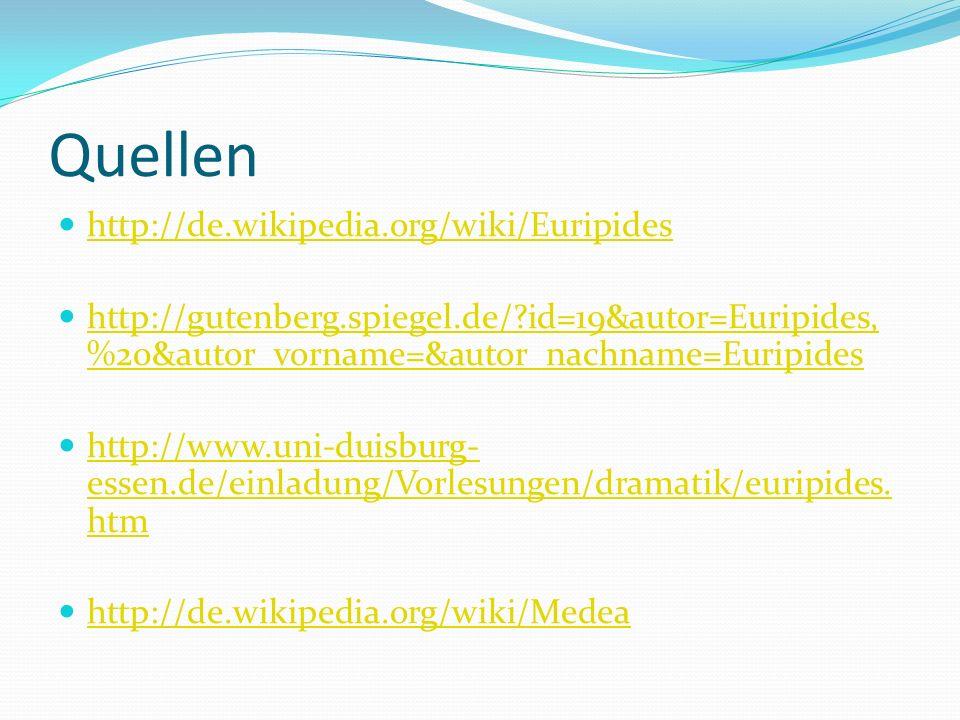 Quellen http://de.wikipedia.org/wiki/Euripides