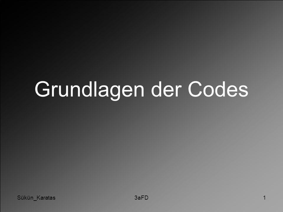Sükün_Karatas Grundlagen der Codes Sükün_Karatas 3aFD