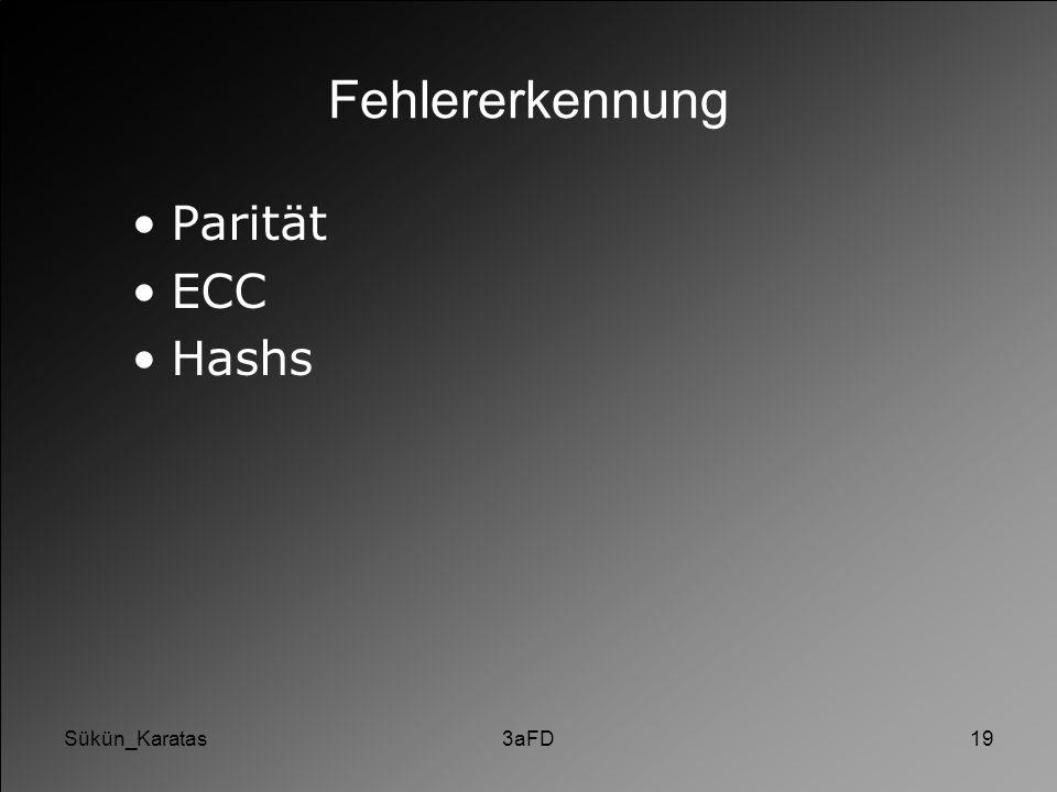 Fehlererkennung Parität ECC Hashs Sükün_Karatas 3aFD