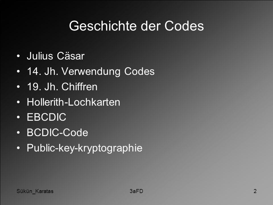 Geschichte der Codes Julius Cäsar 14. Jh. Verwendung Codes