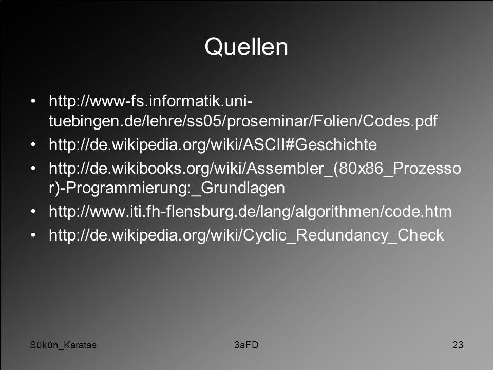 Quellen http://www-fs.informatik.uni-tuebingen.de/lehre/ss05/proseminar/Folien/Codes.pdf. http://de.wikipedia.org/wiki/ASCII#Geschichte.