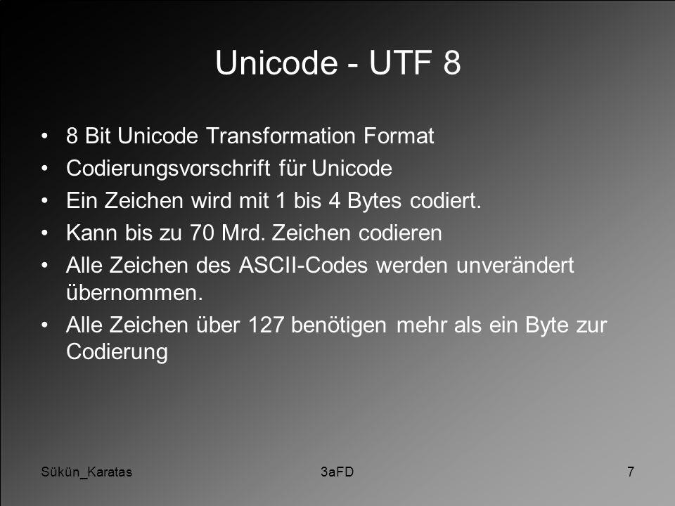Unicode - UTF 8 8 Bit Unicode Transformation Format