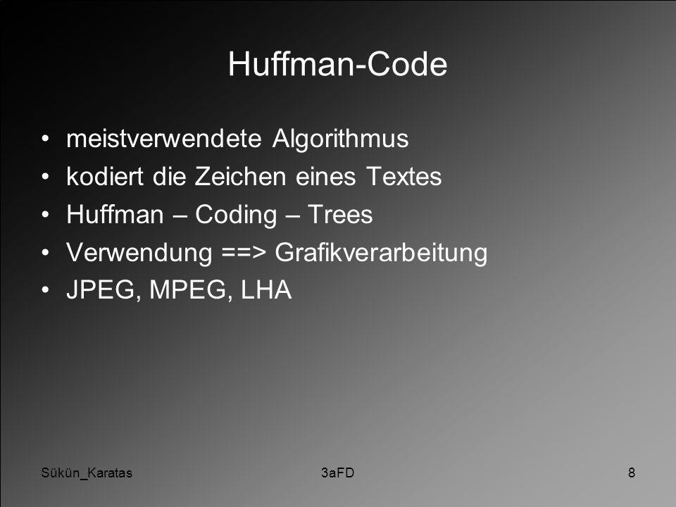 Huffman-Code meistverwendete Algorithmus