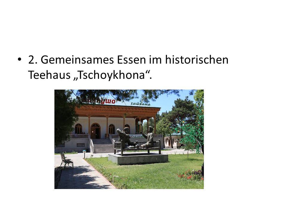 """2. Gemeinsames Essen im historischen Teehaus """"Tschoykhona ."""