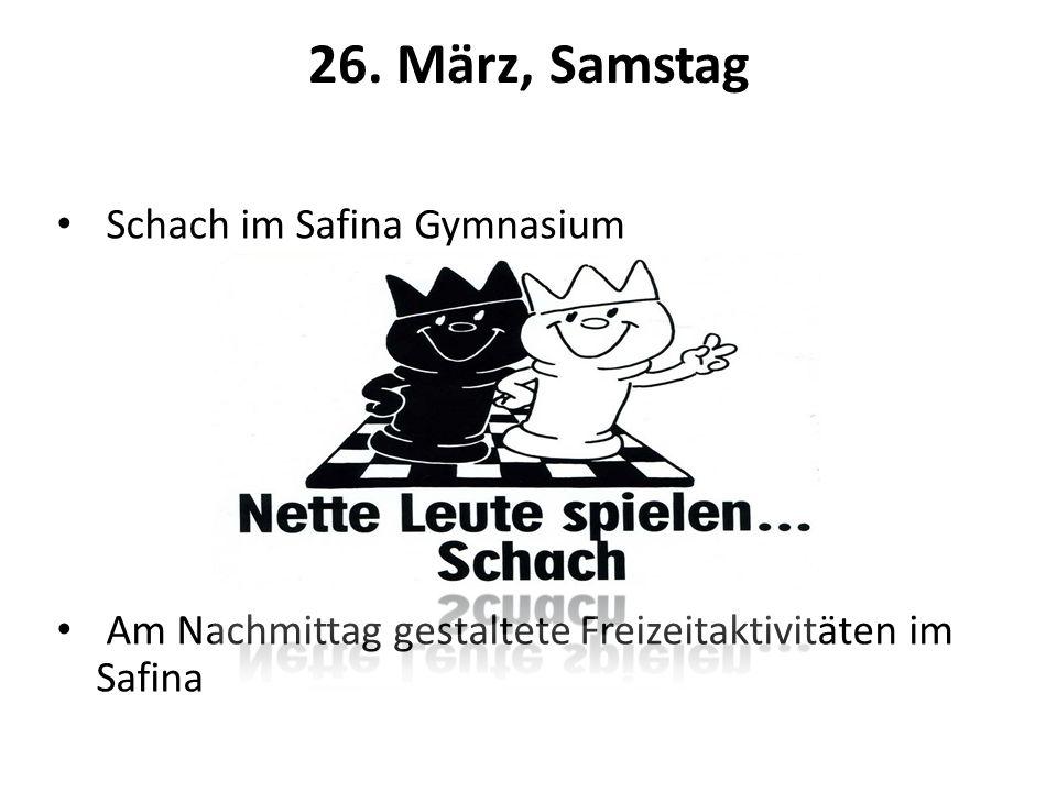 26. März, Samstag Schach im Safina Gymnasium