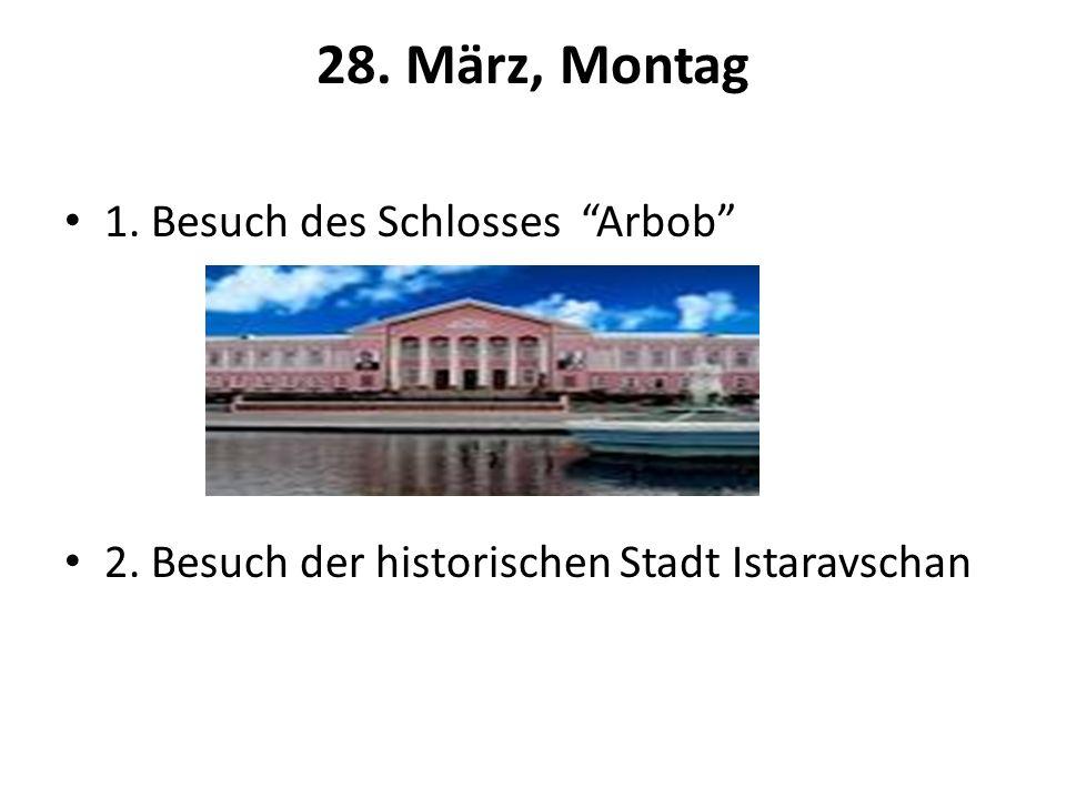 28. März, Montag 1. Besuch des Schlosses Arbob