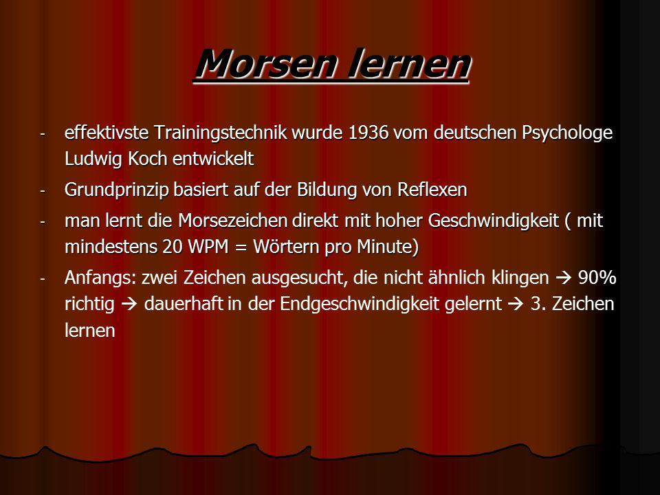 Morsen lernen effektivste Trainingstechnik wurde 1936 vom deutschen Psychologe Ludwig Koch entwickelt.